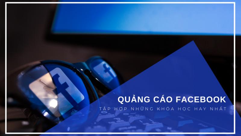 Khóa học Quảng cáo Facebook