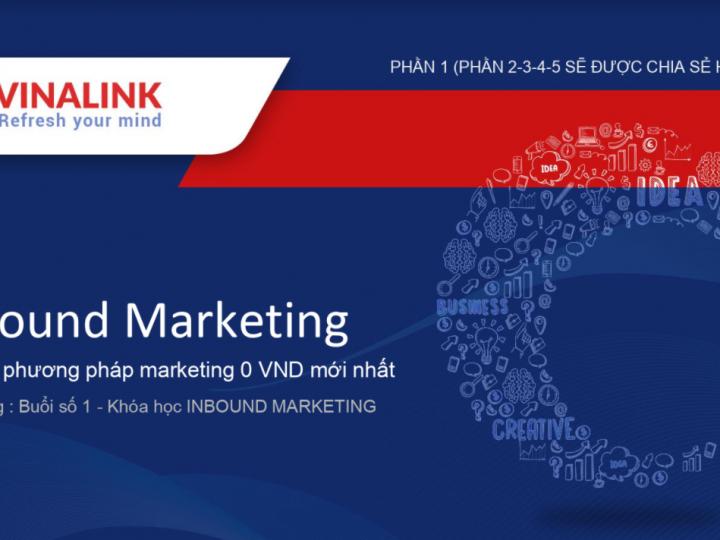 Khóa học Marketing 0Đ – Các phương pháp Inbound marketing