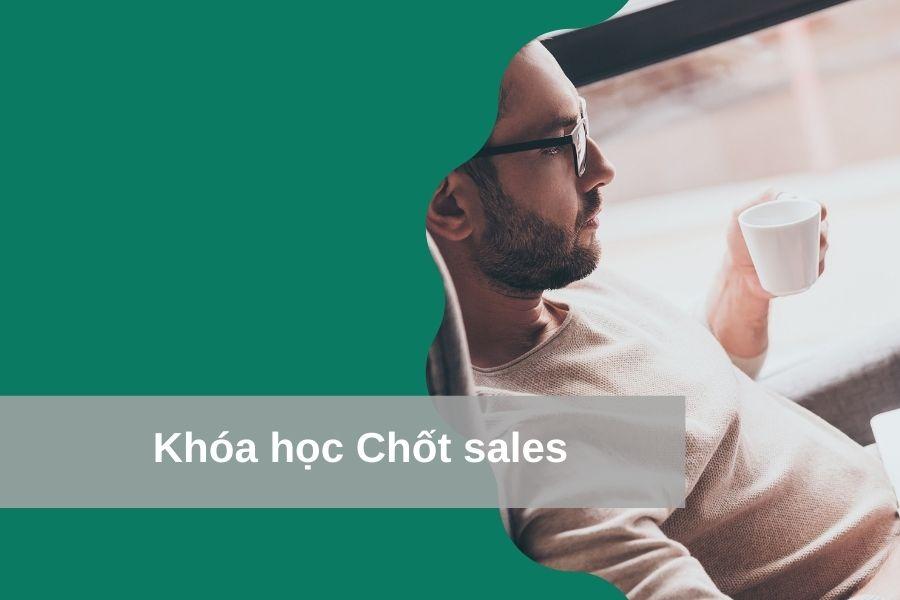 Khóa học Tăng Doanh Số bán hàng và Chốt Sales hiệu quả nhất