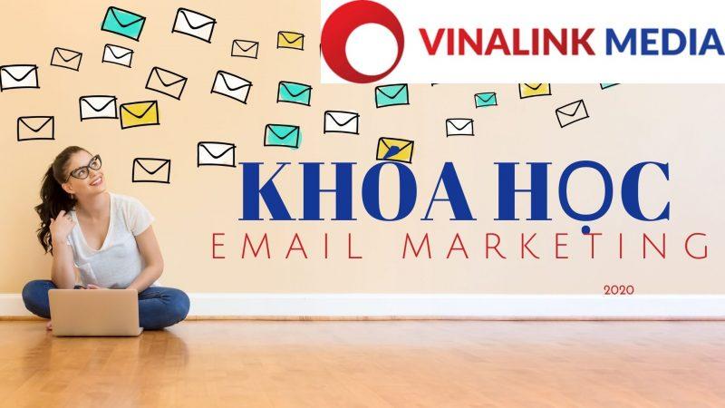Khóa học Email Marketing  – Cầm tay làm email hoàn chỉnh