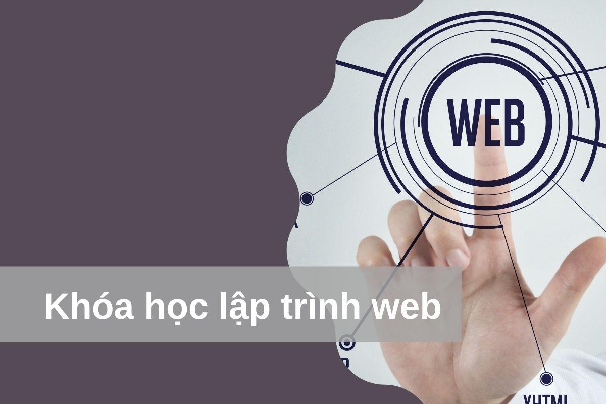 Khóa học lập trình web, thiết kế web chuyên nghiệp, từ A-Z cho người mới