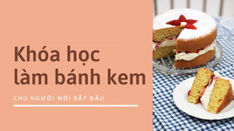 Khóa học làm bánh kem – Dành cho người mới bắt đầu